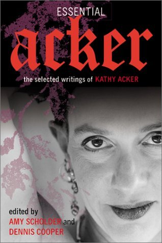Essential Acker by Kathy Acker