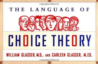 The Language of Choice Theory by William Glasser