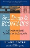 Sex, Drugs & Economics: An Unconventional Introduction to Economics