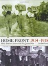Home Front 1914-1918: How Britain Survived the Great War