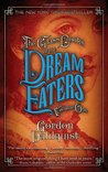 The Glass Books of the Dream Eaters, Volume One (Miss Temple, Doctor Svenson, and Cardinal Chang #1.1)