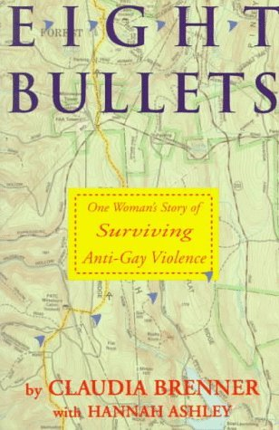 Eight Bullets: One Woman's Story of Surviving Anti-Gay Violence