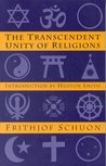The Transcendent Unity of Religions by Frithjof Schuon