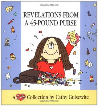 Revelations from a 45-Pound Purse by Cathy Guisewite