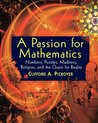 A Passion for Mathematics: Numbers, Puzzles, Madness, Religion, and the Quest for Reality