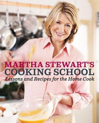 Martha Stewart's Cooking School by Martha Stewart