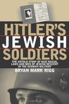 Hitler's Jewish Soldiers by Bryan Mark Rigg