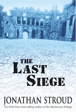 The Last Siege by Jonathan Stroud