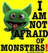 I am not afraid of Monsters