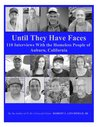 Until They Have Faces: 110 Interviews With The Homeless People of Auburn, California