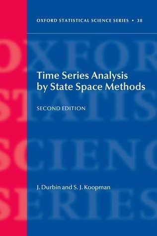 Time Series Analysis by State Space Methods (Oxford Statistical Science Series Book 38)
