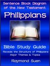 Philippians - Sentence Block Diagram Method of the New Testament Holy Bible (Bible Study Guide)