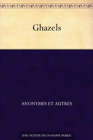 Ghazels (French Edition)