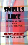 Smells Like: Drugs, Music and Life in the 90's