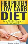 High Protein Low Carb Diet - Lose Weight Effortlessly & Permanently