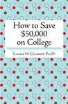 How to Save $50,000 on College