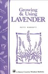 Growing & Using Lavender: Storey's Country Wisdom Bulletin A-155 (Storey Publishing Bulletin, a-155)