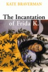The Incantation of Frida K.