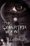 The Quarter Moon (Afterlife Saga, #4)