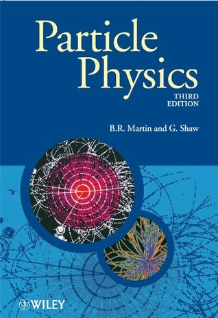 Particle Physics (Manchester Physics Series)