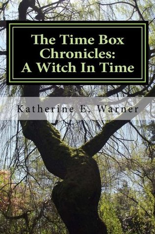 The Time Box Chronicles Book 1: A Witch In Time