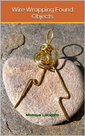 Wire Wrapping Found Objects