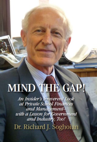 Mind The Gap! An Insider's Irreverent Look at Private School Finances and Management