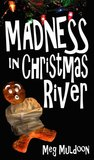 Madness in Christmas River (Christmas River Mystery #3)