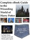 Complete eBook Guide to the Wizarding World of Harry Potter (Theme Park in Your Pocket)