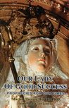 Our Lady of Good Success, Miracles for our Times