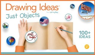 Drawing Ideas: Just Objects