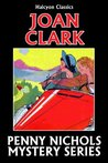 The Penny Nichols Mystery Series by Joan Clark (Halcyon Classics)