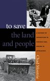 To Save the Land and People: A History of Opposition to Surface Coal Mining in Appalachia: A History of Opposition to Surface Coal Mining in Appalachia