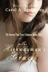 The Highwayman's Grace  (Forever Time Travel Romance Series, #3)