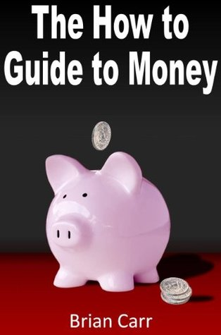 The How to Guide to Money