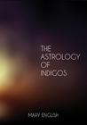 The Astrology of Indigos, Everyday Solutions to Spiritual Difficulties