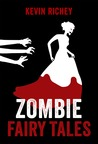 Zombie Fairy Tales: The Complete Collection