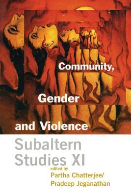 Community, Gender, and Violence: Subaltern Studies XI