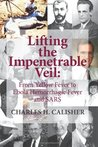 Lifting the Impenetrable Veil: From Yellow Fever to Ebola Hemorrhagic Fever & SARS