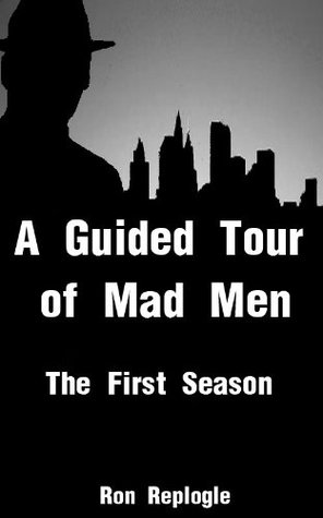 A Guided Tour of Mad Men:  The First Season