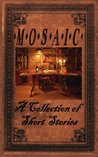 MOSIAC, A Collection Of Short Stories