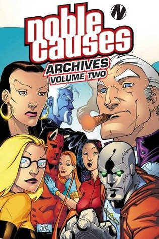 Noble Causes Archives, Volume 2 by Jay Faerber