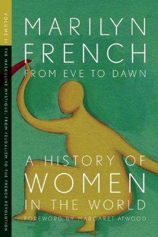 From Eve to Dawn: A History of Women in the World, Vol. 2