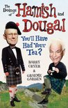 The Doings of Hamish and Dougal: You'll Have Had Your Tea?