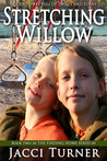 Stretching Willow