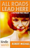 All Roads Lead Here (Wayward Pines; Sons & Daughters of Eve #1)