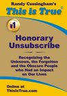 Honorary Unsubscribe v1: Recognizing the Unknown, the Forgotten and the Obscure People who Had an Impact on Our Lives (This is True's Honorary Unsubscribe)