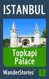 Topkapi Palace in Istanbul - a travel guide and tour as with the best local guide (Istanbul Travel Stories)