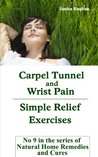 Carpel Tunnel and Wrist Pain - Simple Relief Exercises (Natural Home Remedies and Cures)
