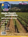 Napa Valley, California, USA City Travel Guide 2013: Attractions, Restaurants, and More... (One Day In A City)